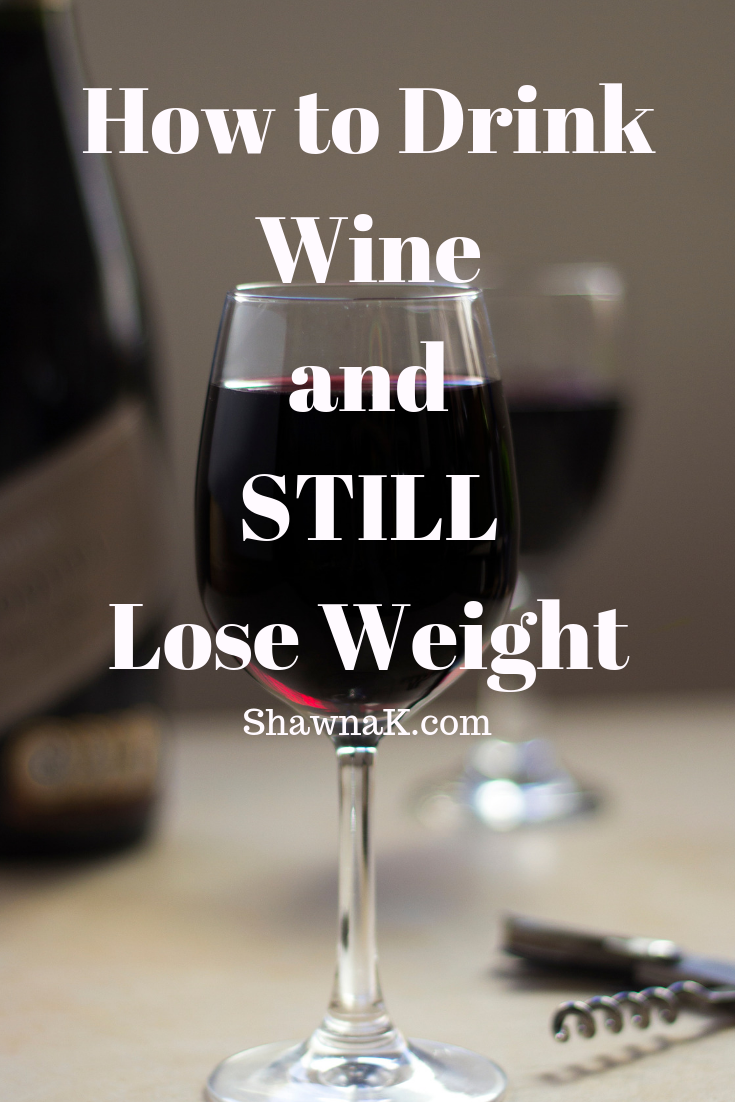 how to lose weight and still drink alcohol
